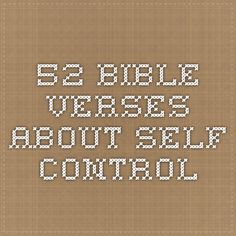 52 Bible verses about Self Control