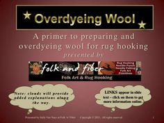 Learn, step-by-step, how to change the color of wool for rug hooking, applique, penny rugs and other crafts. Overdyeing with commercial dyes, as well as alteri…