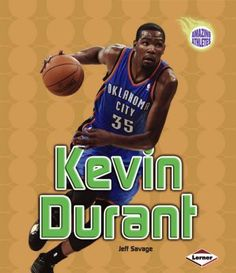 Provides biographical information about Kevin Wayne Durant, a professional basketball player for the Oklahoma City Thunder of the NBA who says he owes his success to his childhood when he learned the value of hard work.