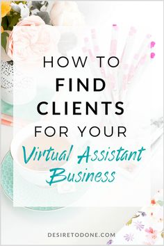 Wondering how to find clients for your new or established virtual assistant business? Click through to read some of my fave ideas for finding them! // Desire To Done -- Business Coach, Home Based Business, Online Business, Business Tips, Business School, Unique Business Ideas, Business Products, Craft Business, Business Marketing
