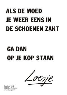 Some Quotes, Wisdom Quotes, Words Quotes, Best Quotes, Funny Quotes, Sayings, The Words, Desenio Posters, Dutch Quotes