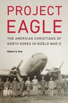 Robert S. Kim contributes to a fuller understanding of Asia in World War II by revealing the role of American Christian missionary families in the development of the Korean independence movement and the creation of Project Eagle, the forgotten alliance between that movement and the Office of Strategic Services (OSS), called Project Eagle.
