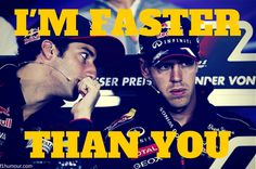 """""""I'm faster than you!"""""""