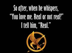 not into the hunger games.. but this quote is cute :)
