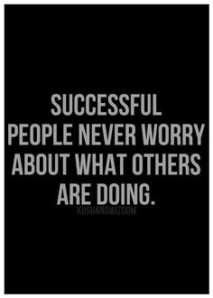 Successful people never worry about what others are doing ... #thedamien #dancingwithdamien #successful #worry #lifequotes #wordsofwisdom #life