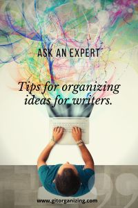 ASK AN EXPERT: Tips for Organizing Your Writing Ideas   Getting It Together Organizing Writing Ideas, Writing A Book, Organizing, Organization, Write To Me, I Found You, Writing Process, Everyone Knows, Decluttering