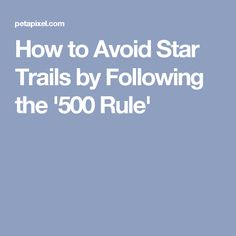 How to Avoid Star Trails by Following the '500 Rule'