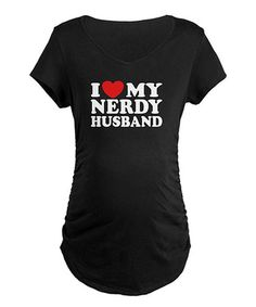 Take a look at this Black 'I Love My Nerdy Husband' Maternity Tee by CafePress on #zulily today!