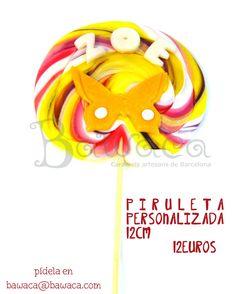 Personaliza una gran piruleta para esa persona tan especial! Pide la tuya en www.bawaca.com
