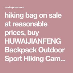 hiking bag on sale at reasonable prices, buy HUWAIJIANFENG Backpack Outdoor Sport Hiking Camping Bag Women Men Children Bag Mountaineering Travel Bag Backpack Female Sport from mobile site on Aliexpress Now! Climbing Backpack, Hiking Bag, Man Child, Mountaineering, Bag Sale, Sports Women, Backpack Bags, Outdoors, Camping