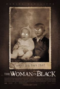 The Woman in Black. Daniel Radcliffe is definitely not Harry Potter anymore in this horror flick. The glowing eyes in the old-time photos of the kids on this movie poster are creepy but very effective. Well done poster here Best Horror Movies, Horror Films, Scary Movies, Good Movies, Awesome Movies, Awesome Art, Totally Awesome, New Movies Coming Soon, The Woman In Black