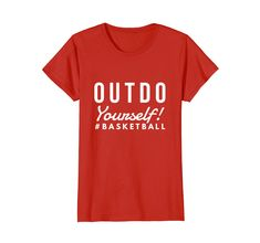 b2368951c3ae5 Amazon.com  Motivation Quotes Out Do Yourself Basketball Fitness T-Shirt   Clothing
