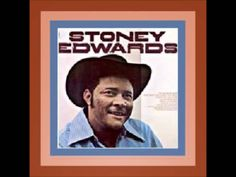 Stoney Edwards - I Found Heaven In A Texas Honky Tonk