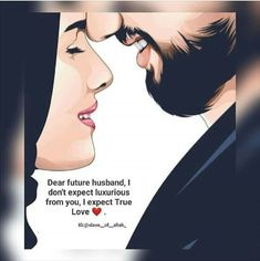 Dear Future Husband I dont expect luxurious from you, I expect True LOve Muslim Couple Quotes, Muslim Love Quotes, Love In Islam, Beautiful Islamic Quotes, Quran Quotes Love, Islamic Inspirational Quotes, Muslim Couples, Movie Love Quotes, Couples Quotes Love
