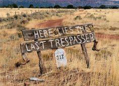 25 Brutally Honest No Trespassing Signs