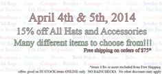 April 4th and 5th, 2014 - Take 15% off ALL hats and accessories! bigronline.com (online only)