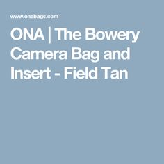 ONA | The Bowery Camera Bag and Insert - Field Tan