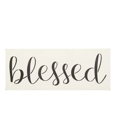 Look what I found on #zulily! 'Blessed' Indoor/Outdoor Wall Sign by Sara's Signs #zulilyfinds