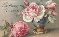 Beautiful pink roses on your birthday. #vintage #birthday #cards