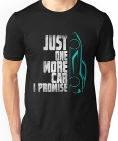 'Funny Car Quotes Shirt - Just One More Car I Promise' T-Shirt by niftee Cool Shirts, Funny Shirts, Tee Shirts, Car Humor, Car Memes, Funny Car Quotes, Shirts With Sayings, Car Symbols, Cool Outfits
