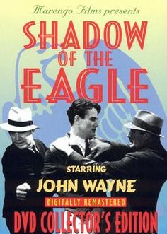 John Wayne Movie / Shadow of the Eagle (1932) The Eagle uses sky writing to make threats against a corporation. Nathan Gregory owns a traveling fairground and is thought to be the Eagle. Craig McCoy (Wayne) is a pilot who goes looking for the Eagle when Gregory turns up missing.  Leading Lady - Dorothy Gulliver as Jean Gregory.