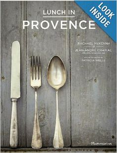 Lunch in Provence: Jean-Andre Charial, Rachael McKenna, Patricia Wells: 9782080201287: Amazon.com: Books