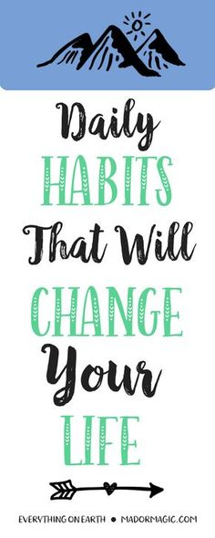 Daily Habits That Will Change Your Life