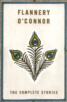 The Complete Stories by Flannery O'Connor, http://www.amazon.com/dp/0374515360/ref=cm_sw_r_pi_dp_4tOrqb1XMZXP9