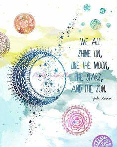 We all shine on....