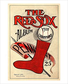 Boston Red Sox - 1912 Champions Yearbook cover print  Remember, not so long ago, when the Red Sox hadnt won a World Series since 1912? Thankfully,
