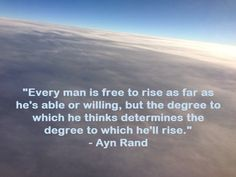 quotes by ayn rand | Quote of the Day: Ayn Rand on the Individual's Freedom to Rise in ...