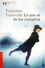 Lo que sé de los vampiros, Francisco Casavella