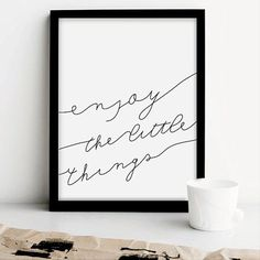 Enjoy the little things Printable Art Motivational Quote