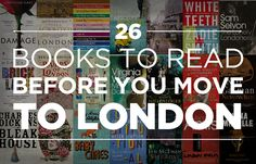 26 Books To Read Before You Move To London // Well, I'm not moving to London (even though I'm not opposed to relocating to London), I still want to read these books.