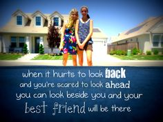 thank god for my best friend. dont know what i would do without her.