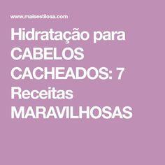 Hidratação para CABELOS CACHEADOS: 7 Receitas MARAVILHOSAS