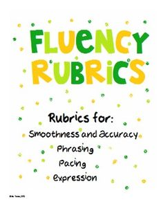 This is a set of rubrics that can be used to help teach oral reading fluency with a focus on pacing, expression, smoothness and accuracy, and phras...
