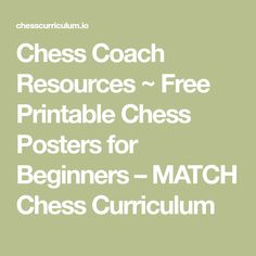 Chess Coach Resources ~ Free Printable Chess Posters for Beginners – MATCH Chess Curriculum