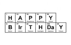 happy birthday periodic table occ periodic birthday - First Birthday Invitations Birthday Card Messages, Birthday Card Sayings, Birthday Wishes Quotes, Bday Cards, Funny Birthday Cards, Diy Birthday, Birthday Greetings, Birthday Gifts, Birthday Humorous