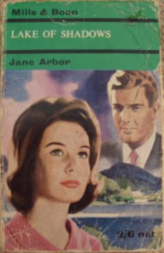 Lake Of Shadows by Jane Arbor no.189 printed by Mills and Boon in 1965.