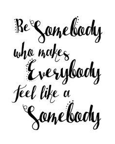 Be Somebody Print by BartoloneCo on Etsy