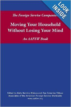 The Foreign Service Companion: Moving Your Household Without Losing Your Mind: Associates of the American Foreign Service Worldwide, Kelly B...