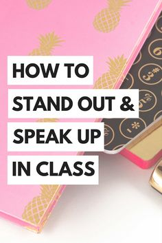 Learn how to stand out in class, impress your professors and speak up in college!
