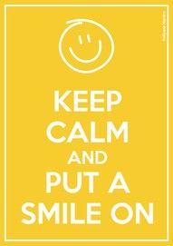 Put a smile on! :)