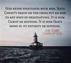 A W Tozer: God never negotiates