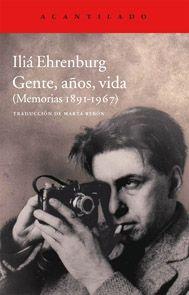 Gente, años, vida : (memorias 1891-1967) / Iliá Ehrenburg http://fama.us.es/record=b2605880~S16*spi