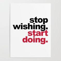 'Start Doing' motivational poster by EnvyArt on Society6. #inspiredaily #hardwork #youcandoit #inspirationalquotes #motivation #motivational #lifestyle #happiness #entrepreneur #entrepreneurs #successquotes #business #businessman #quoteoftheday #businessowner #inspirationalquote #work #success #millionairemindset #grind #founder #money #inspiration #millionaire #hustle #successful #motivationmonday #mondaymotivation #interiordesign #walldecor