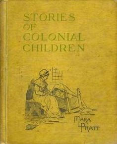 Stories of Colonial Children: Mara L. Pratt: Amazon.com: Books