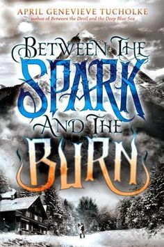 Cover Reveals: Between the Spark and the Burn, We Were Liars, Now and Forever, Fiendish, and A LOT more