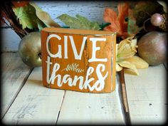Give Thanks, Rustic Wooden Block Shelf Sitter, Thanksgiving Sign, Autumn Decor…
